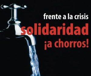 FRENTE A LA CRISIS… SOLIDARIDAD A CHORROS